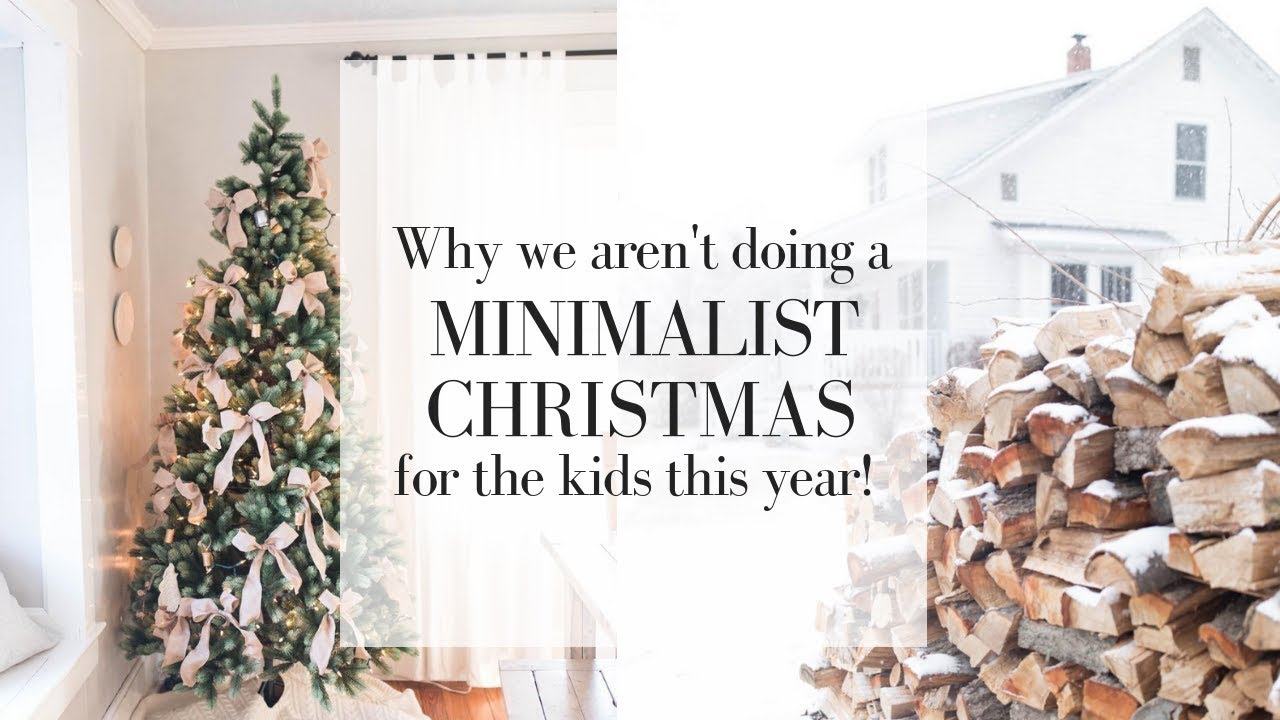 Minimalist Christmas.Why I M Not Doing A Minimalist Christmas This Year Christmas Presents For Kids