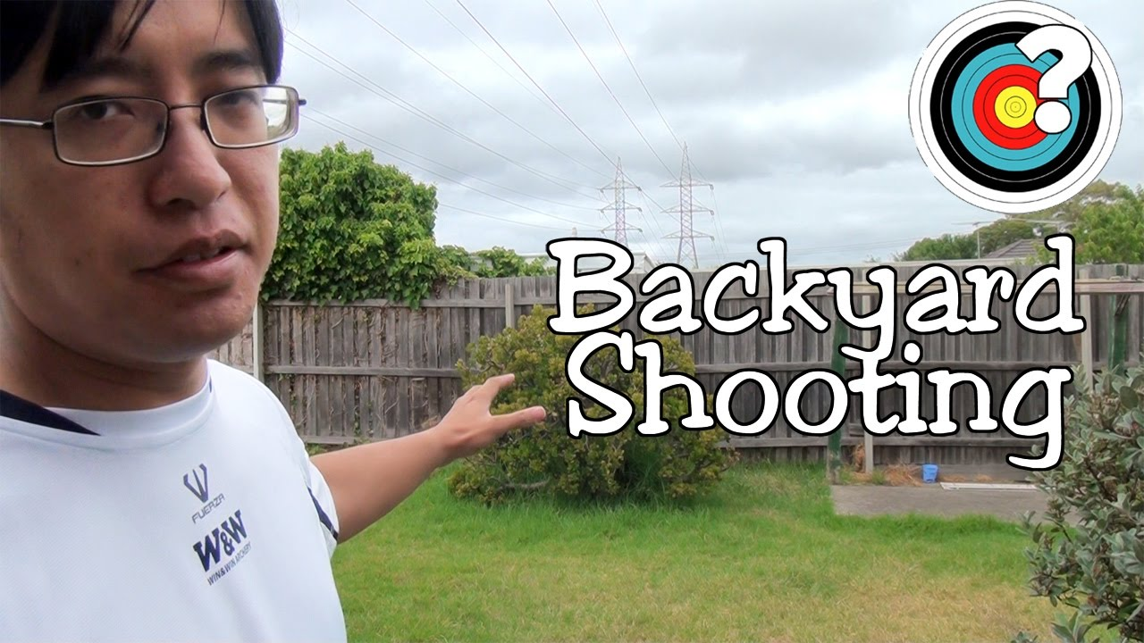 archery can i shoot in my backyard youtube