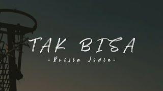 Story Wa | Tak Bisa - Brisia Jodie