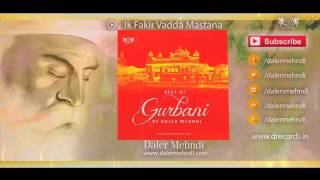 Ik Fakir Vadda Mastana | Best Of Gurbani By Daler Mehndi | DRecords