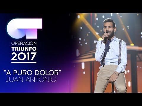 """A Puro Dolor"" - Juan Antonio | Gala 3 | OT 2017"