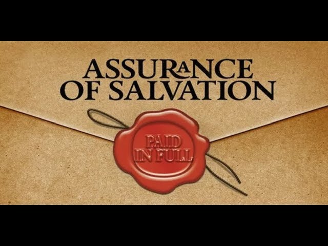 The Truth About Assurance of Salvation