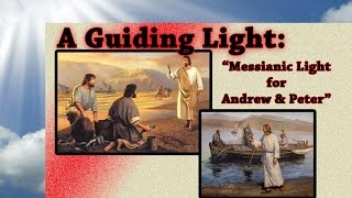 A Guiding Light: Messianic Light for Andrew & Peter