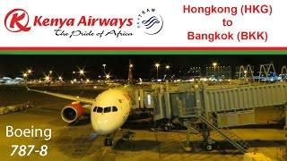 Kenya Airways Flight Boeing 787-8 HKG (Hongkong) to BKK (Bangkok) 5Y-KZA