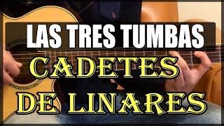 Como tocar - LAS TRES TUMBAS DE CADETES DE LINARES - Tutorial Guitarra
