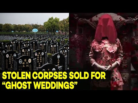 Women's Bodies Stolen from Graves in China for BIZARRE 'Ghost Weddings'