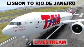 [FSX] LONG HAUL FLIGHT LISBON (LPPT) RIO DE JANEIRO (SBGL) | TAM AIRLINES  B777LR | IVAO LIVESTREAM