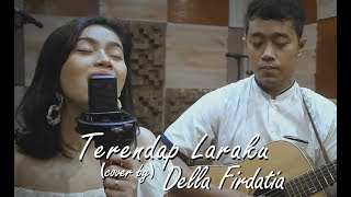 Naff - Terendap Laraku (Live Cover) by Della Firdatia