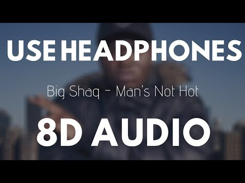 Big Shaq - Man's Not Hot (8D Audio) |