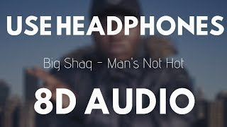 Big Shaq - Man's Not Hot (8D Audio) | 8D UNITY