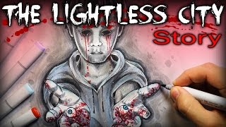 The Lightless City: STORY - Creepypasta + Drawing
