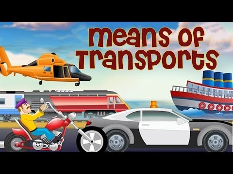 Means and Modes of Transport - Pre School Learning and Kids Education