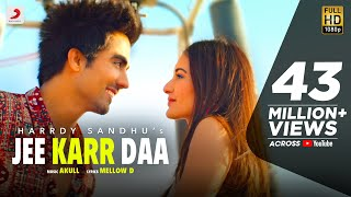 Gambar cover Harrdy Sandhu  - Jee Karr Daa | Amyra Dastur | Akull | Mellow D  | Official Music Video 2020