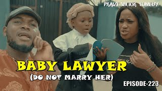 BABY LAWYER (PRAIZE VICTOR COMEDY EPISODE 224)