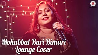 Mohabbat Buri Bimari Lounge Cover | Shefali Alvares