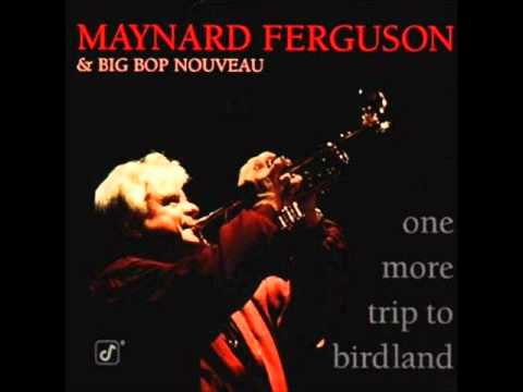 Maynard Ferguson & Big Bop Nouveau - It Don't Mean A Thing (If It Ain't Got That Swing)