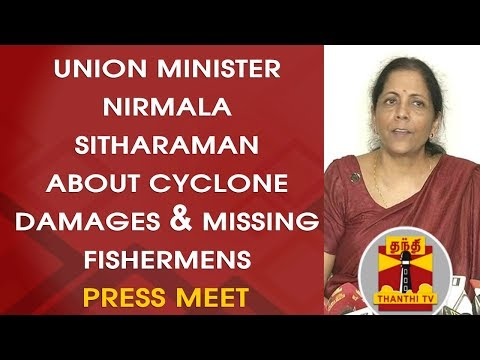 Union Minister Nirmala Sitharaman's Press Meet About Cyclone Damages & Missing Fishermen