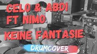 Drumcover | Celo&Abdi ft. Nimo - KEINE FANTASIE