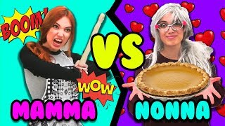MAMMA VS NONNA