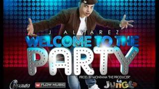 Welcome To The Party - J Alvarez