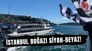 Beşiktaş, Boğaz'da şampiyonluğu Kutluyor | İstanbul Boğazı An Itibariyle Siyah-Beyaz!