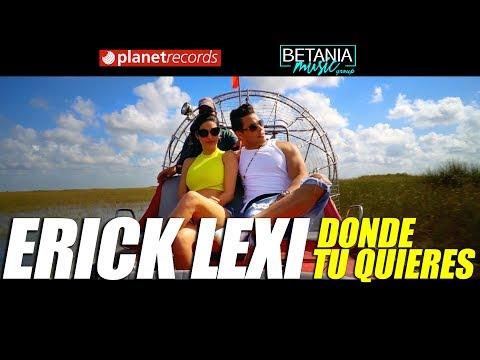 ERICK LEXI – Donde Tu Quieres (Video Oficial) Cubaton 2018 - Reggaeton Cubano - Клип смотреть онлайн с ютуб youtube, скачать