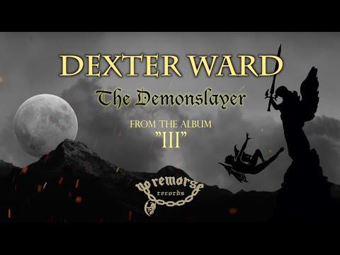 Dexter Ward - The Demonslayer (Lyric Video)