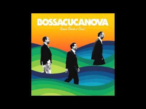 Bossacucanova + Teresa Cristina -Deixa pra lá