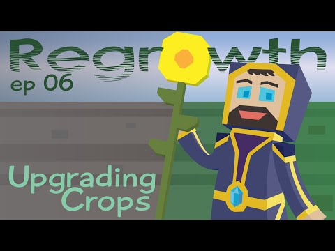 Upgrading Crops - Ep. 06 - Minecraft FTB Regrowth Modpack [1.7.10]