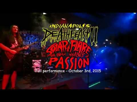 Solar Flare & The Sperm Whales of Passion - FULL INDIANAPOLIS DEATHFEAST 2 SET