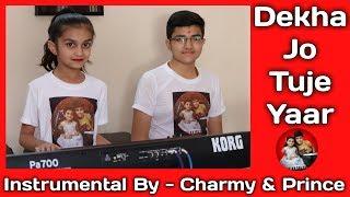 Dekha Jo Tuje Yaar - By Charmy & Prince