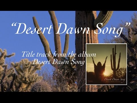 Desert Dawn Song - Nature Footage Music Video - Title track from the album by Dean & Dudley Evenson