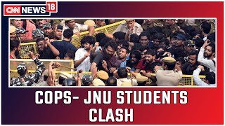 Multiple Clashes Erupt Between Cops And Protesting JNU Students   CNN News18