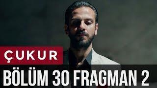 Çukur 30. Bölüm 2. Fragman