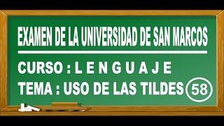 LENGUAJE : USO CORRECTO DE LAS TILDES - EXAMEN UNIVERSIDAD SAN MARCOS DE PERÚ 2017