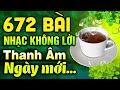 672 Bài Nhạc Không  Lời Thanh Âm Ngày Mới | Hòa Tấu Rumba Không Lời | Nhạc Cafe Buổi Sáng 2021