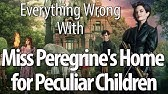 Everything Wrong With Miss Peregrine's Home For Peculiar Children