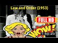 [ [R3VIEW VL0G] ] No.19 @Law and Order (1953) #The2165wkuqw