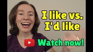Learn English Phrases: I LÏKE vs. I'D LIKE