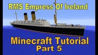 Minecraft RMS Empress of Ireland, Tutorial part 5