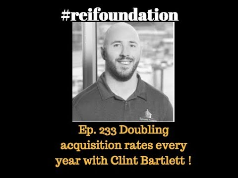 Ep. 233 Doubling acquisition rates every year with Clint Bartlett !