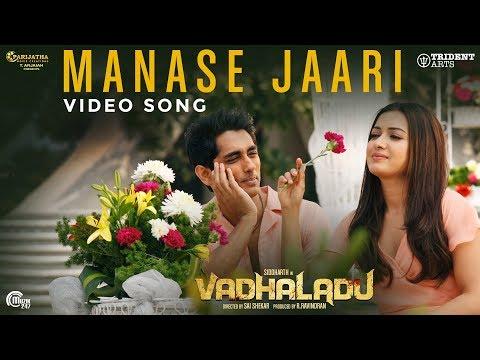 Vadhaladu  Manase Jaari Video Song  Siddharth, Catherine Tresa  Ss Thaman  Kaala Bhairava  Hd