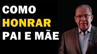 Honrar Pai e Mãe - Pr josué Gonçalves