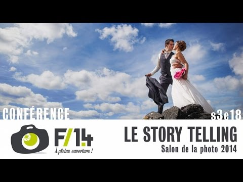 Conter un mariage, le story telling - Salon de la photo 2014 - S03E18 - F/1.4