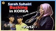 Artis Malaysia membuat persembahan Busking di Korea - Persembahan [Trail to Busan  EP5-2]