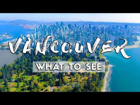 What To See In Vancouver! (2020) | Travel Guide