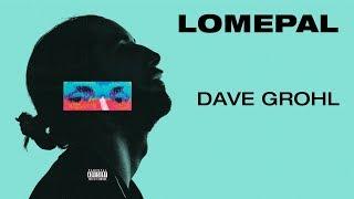 Lomepal - Dave Grohl (lyrics video)