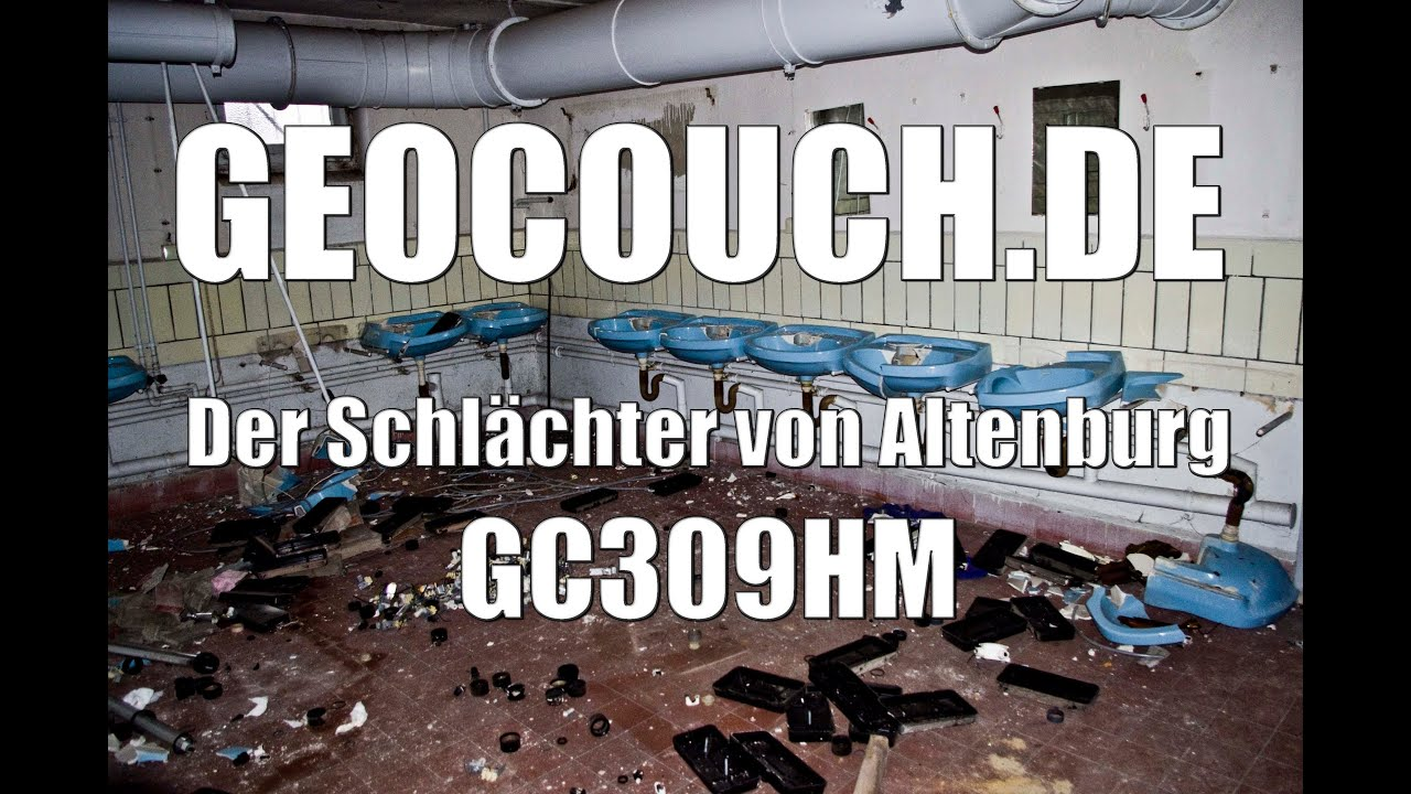 lost place der schl chter von altenburg geocache gc309hm youtube. Black Bedroom Furniture Sets. Home Design Ideas