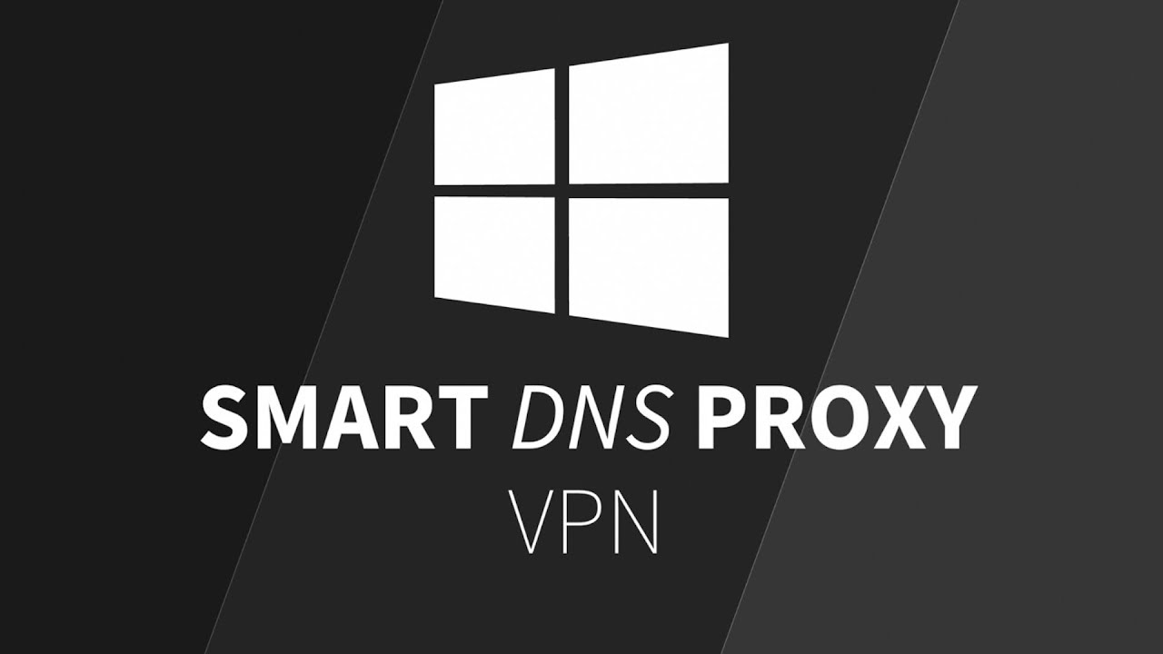 How to Setup Smart DNS Proxy VPN on Windows