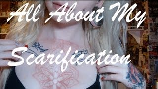 All About My Scarification.